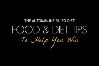 22 EASY Autoimmune Paleo (AIP) Food & Diet Tips